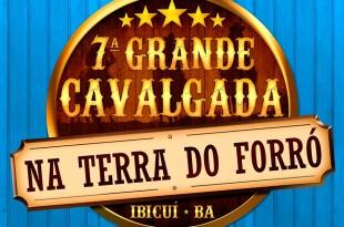 Divulgação 7ª Grande Cavalgada Na Terra do Forró - Ibicuí